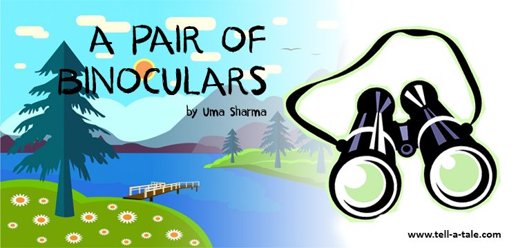 A Pair of Binoculars short story for kids